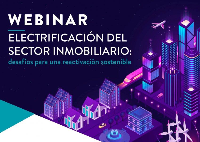Webinar | Electrificación del sector inmobiliario: desafíos para una reactivación sostenible